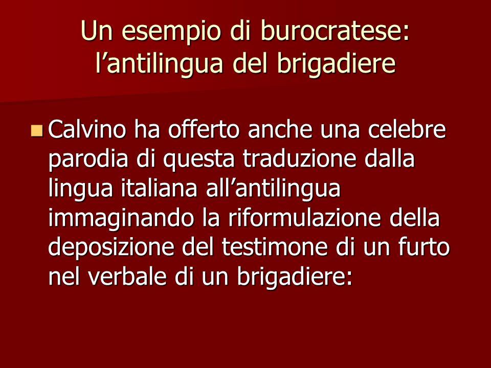 Un esempio di burocratese: lantilingua del brigadiere Calvino ha offerto anche una celebre parodia di questa traduzione dalla lingua italiana allantil