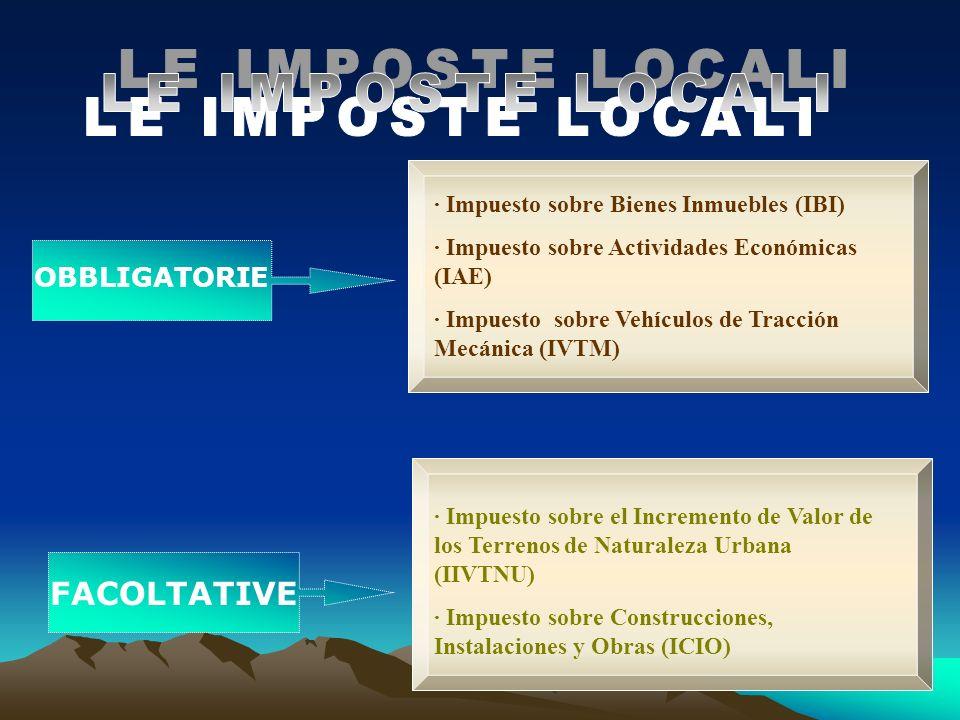 OBBLIGATORIE FACOLTATIVE · Impuesto sobre Bienes Inmuebles (IBI) · Impuesto sobre Actividades Económicas (IAE) · Impuesto sobre Vehículos de Tracción