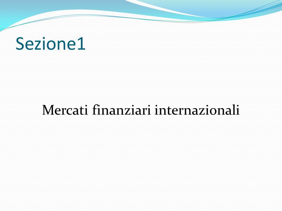 Sezione1 Mercati finanziari internazionali
