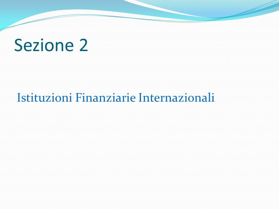 Sezione 2 Istituzioni Finanziarie Internazionali