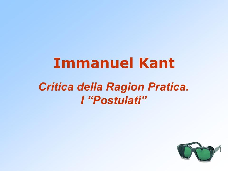 Immanuel Kant Critica della Ragion Pratica. I Postulati