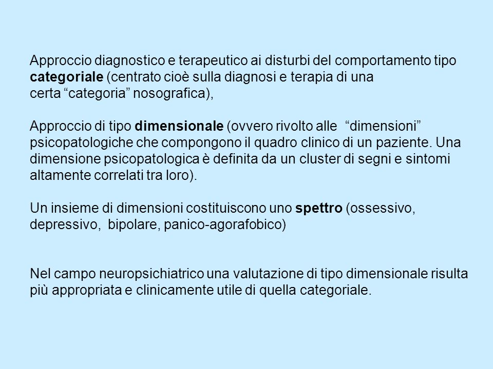 Approccio diagnostico e terapeutico ai disturbi del comportamento tipo categoriale (centrato cioè sulla diagnosi e terapia di una certa categoria noso