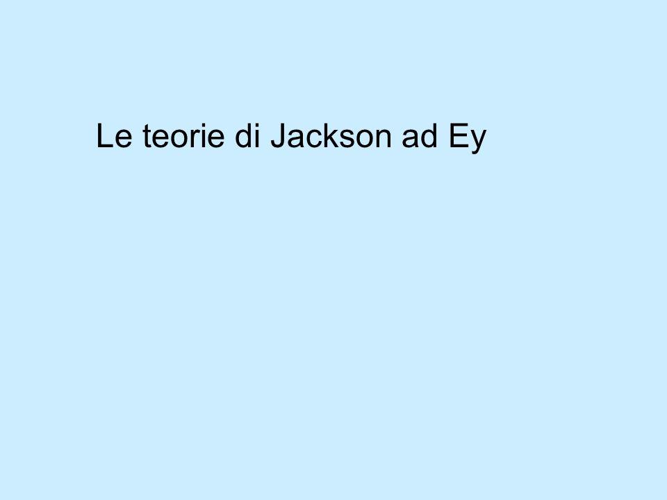 Le teorie di Jackson ad Ey