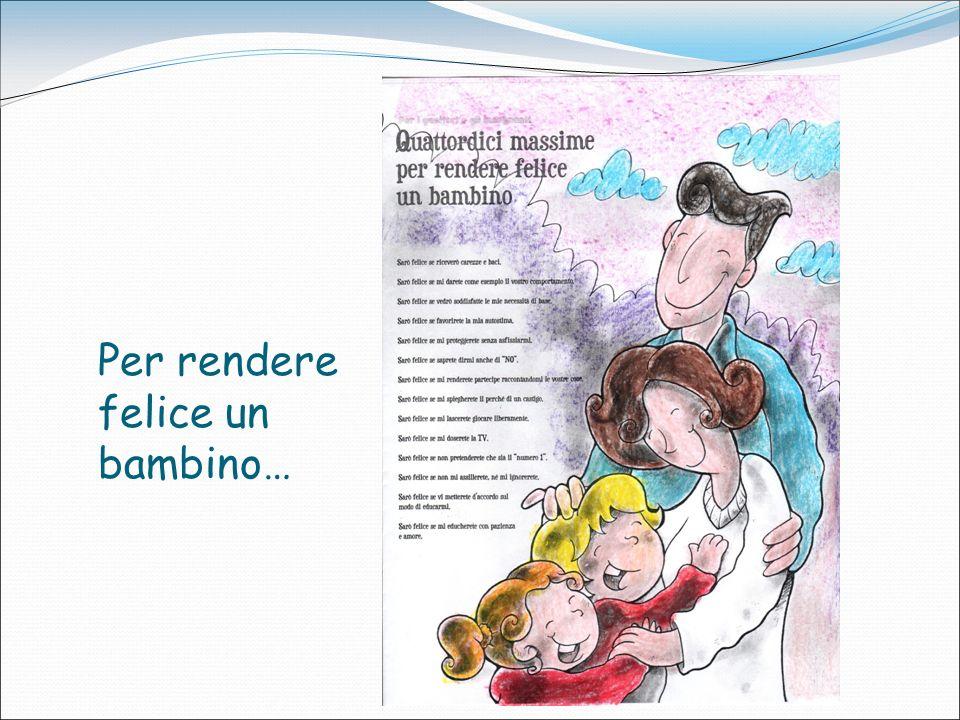 Per rendere felice un bambino…