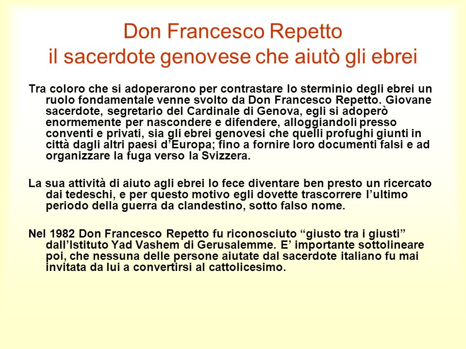 Don Francesco Repetto il sacerdote genovese che aiutò gli ebrei Tra coloro che si adoperarono per contrastare lo sterminio degli ebrei un ruolo fondam