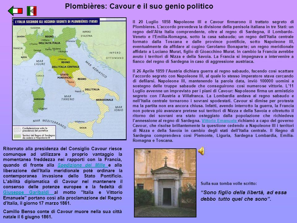 Il 20 Luglio 1858 Napoleone III e Cavour firmarono il trattato segreto di Plombieres. L'accordo prevedeva la divisione della penisola italiana in tre