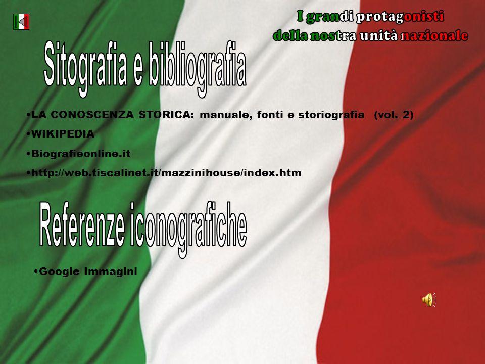 LA CONOSCENZA STORICA: manuale, fonti e storiografia (vol. 2) WIKIPEDIA Biografieonline.it http://web.tiscalinet.it/mazzinihouse/index.htm Google Imma