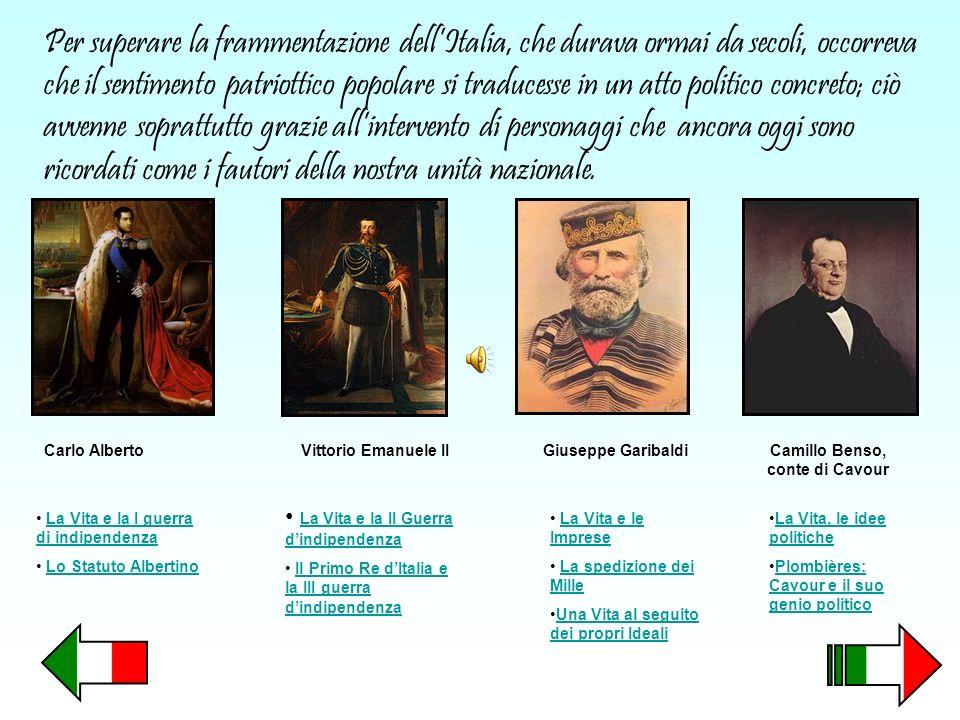 Per superare la frammentazione dellItalia, che durava ormai da secoli, occorreva che il sentimento patriottico popolare si traducesse in un atto polit
