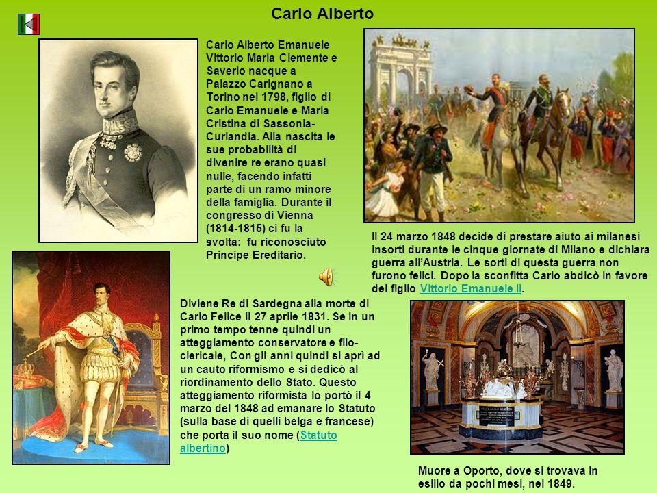Carlo Alberto Carlo Alberto Emanuele Vittorio Maria Clemente e Saverio nacque a Palazzo Carignano a Torino nel 1798, figlio di Carlo Emanuele e Maria