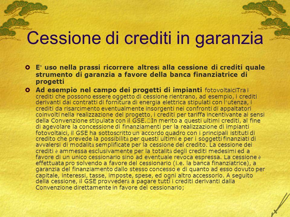 Cessione di crediti in garanzia E uso nella prassi ricorrere altres ì alla cessione di crediti quale strumento di garanzia a favore della banca finanz