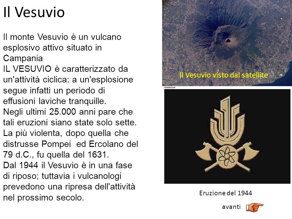 Il Vesuvio Il monte Vesuvio è un vulcano esplosivo attivo situato in Campania IL VESUVIO è caratterizzato da un'attività ciclica: a un'esplosione segu