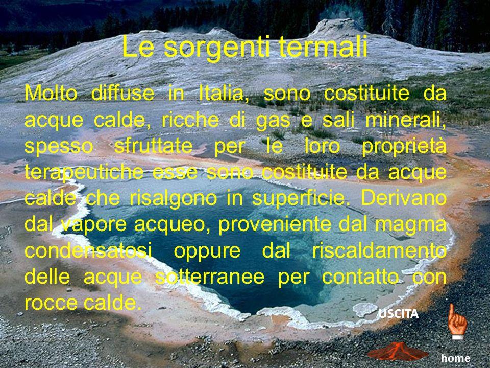 Le sorgenti termali Molto diffuse in Italia, sono costituite da acque calde, ricche di gas e sali minerali, spesso sfruttate per le loro proprietà ter