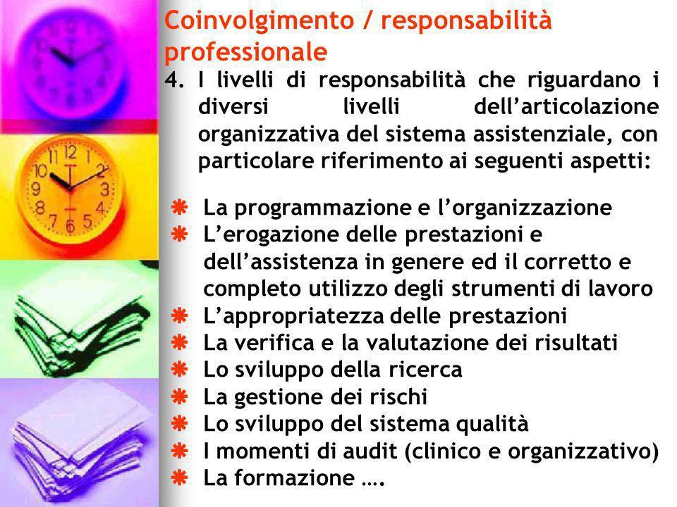 4.I livelli di responsabilità che riguardano i diversi livelli dellarticolazione organizzativa del sistema assistenziale, con particolare riferimento