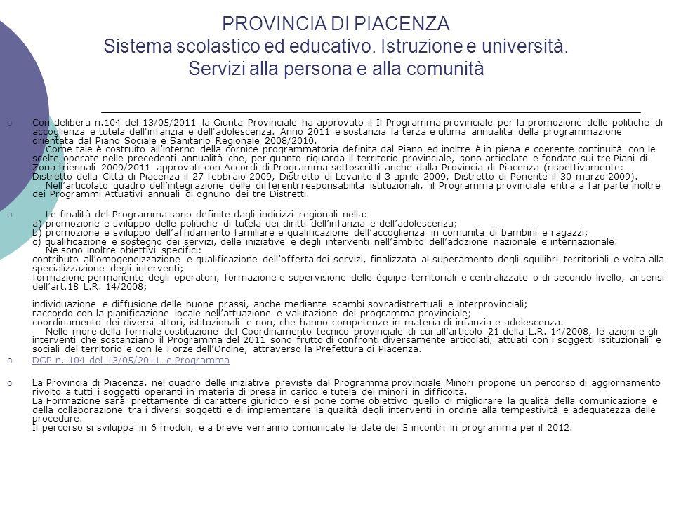 Con delibera n.104 del 13/05/2011 la Giunta Provinciale ha approvato il Il Programma provinciale per la promozione delle politiche di accoglienza e tu