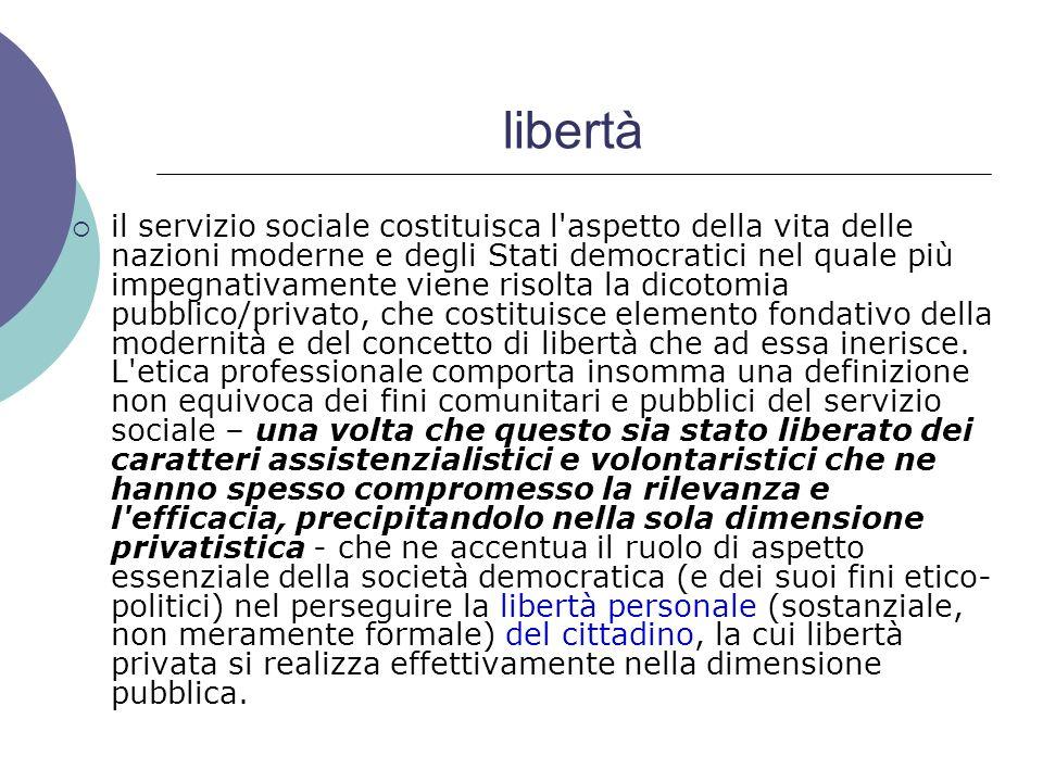 libertà il servizio sociale costituisca l'aspetto della vita delle nazioni moderne e degli Stati democratici nel quale più impegnativamente viene riso