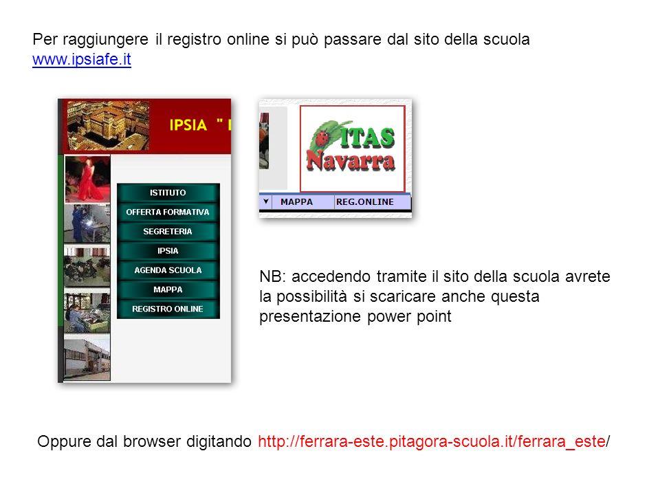 Per raggiungere il registro online si può passare dal sito della scuola www.ipsiafe.it Oppure dal browser digitando http://ferrara-este.pitagora-scuol