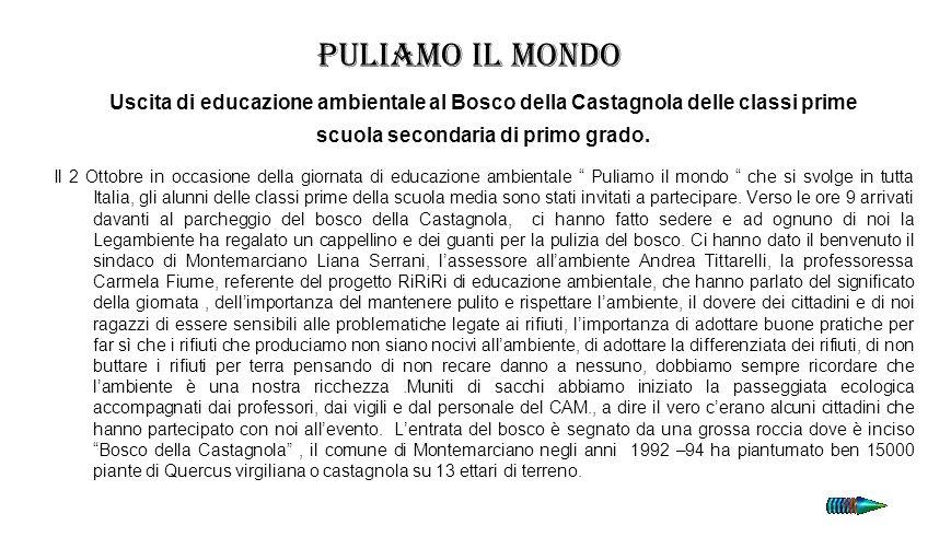 Puliamo il mondo Uscita di educazione ambientale al Bosco della Castagnola delle classi prime scuola secondaria di primo grado. Il 2 Ottobre in occasi