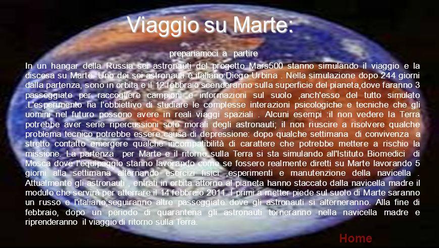 Viaggio su Marte: Viaggio su Marte: prepariamoci a partire prepariamoci a partire In un hangar della Russia sei astronauti del progetto Mars500 stanno