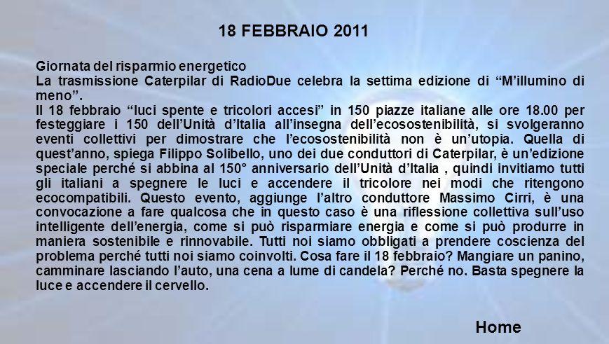 18 FEBBRAIO 2011 Giornata del risparmio energetico La trasmissione Caterpilar di RadioDue celebra la settima edizione di Millumino di meno. Il 18 febb