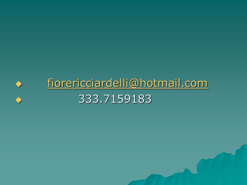 fiorericciardelli@hotmail.com fiorericciardelli@hotmail.comfiorericciardelli@hotmail.com 333.7159183 333.7159183