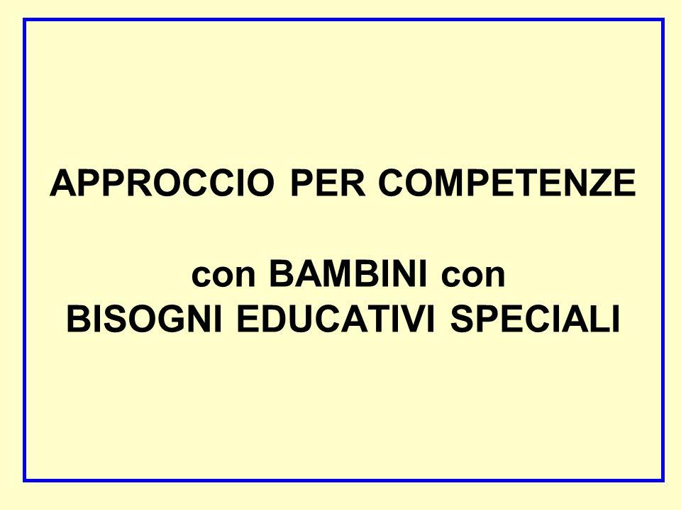 APPROCCIO PER COMPETENZE con BAMBINI con BISOGNI EDUCATIVI SPECIALI