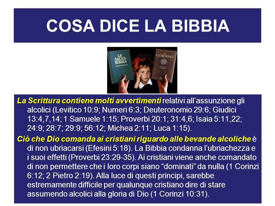 COSA DICE LA BIBBIA La Scrittura contiene molti avvertimenti La Scrittura contiene molti avvertimenti relativi allassunzione gli alcolici (Levitico 10