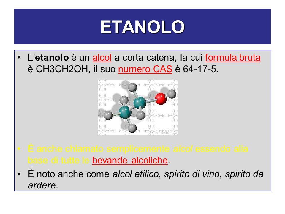 ETANOLO L'etanolo è un alcol a corta catena, la cui formula bruta è CH3CH2OH, il suo numero CAS è 64-17-5. È anche chiamato semplicemente alcol essend