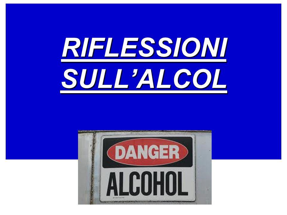 RIFLESSIONI SULLALCOL