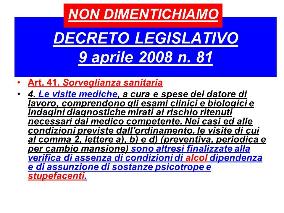 DECRETO LEGISLATIVO 9 aprile 2008 n. 81 Art. 41. Sorveglianza sanitaria 4. Le visite mediche, a cura e spese del datore di lavoro, comprendono gli esa