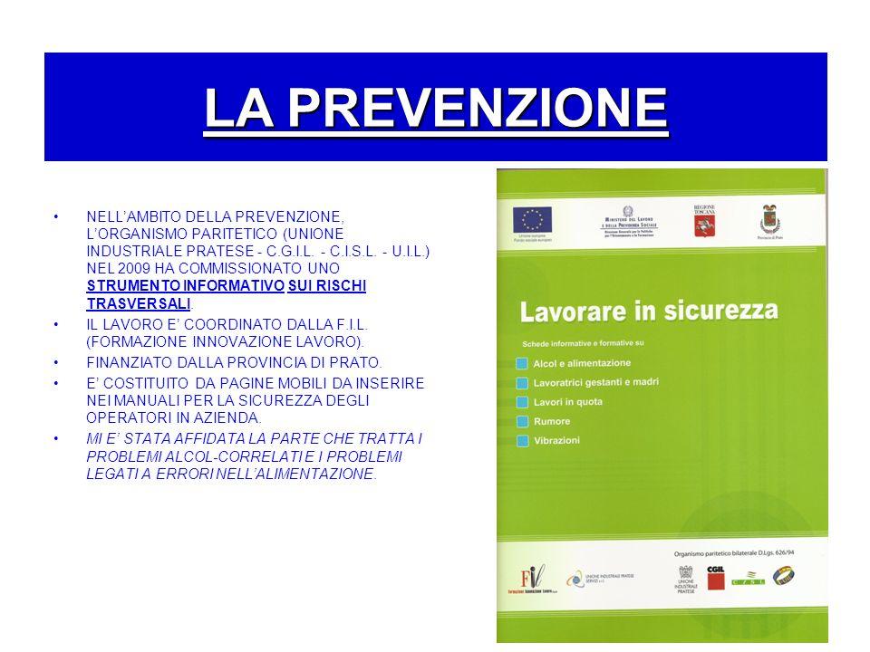 PREVENZIONE NELLAMBITO DELLA PREVENZIONE, LORGANISMO PARITETICO (UNIONE INDUSTRIALE PRATESE - C.G.I.L. - C.I.S.L. - U.I.L.) NEL 2009 HA COMMISSIONATO