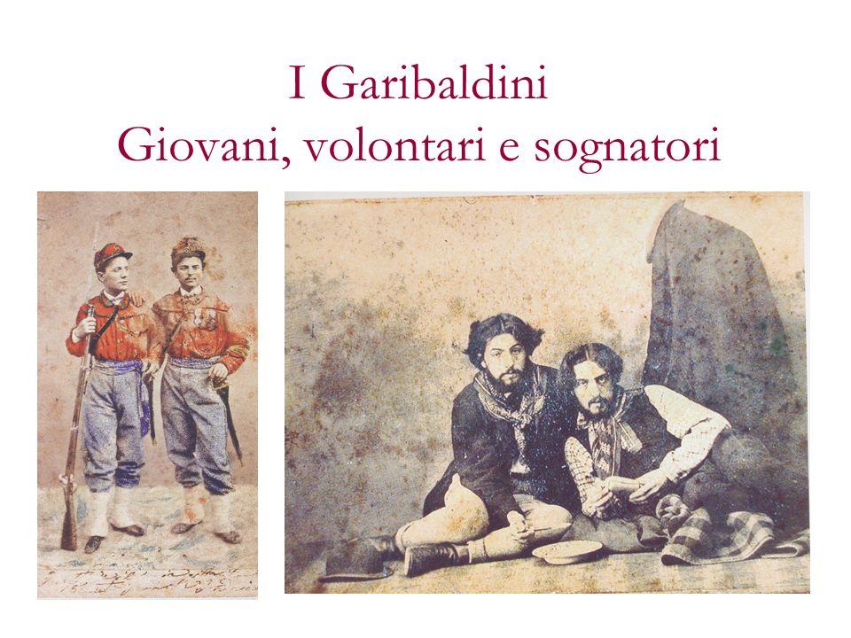 I Garibaldini Giovani, volontari e sognatori