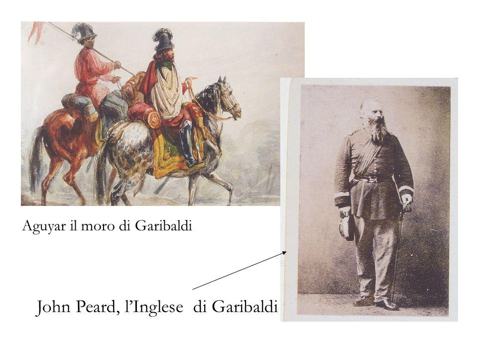 Aguyar il moro di Garibaldi John Peard, lInglese di Garibaldi