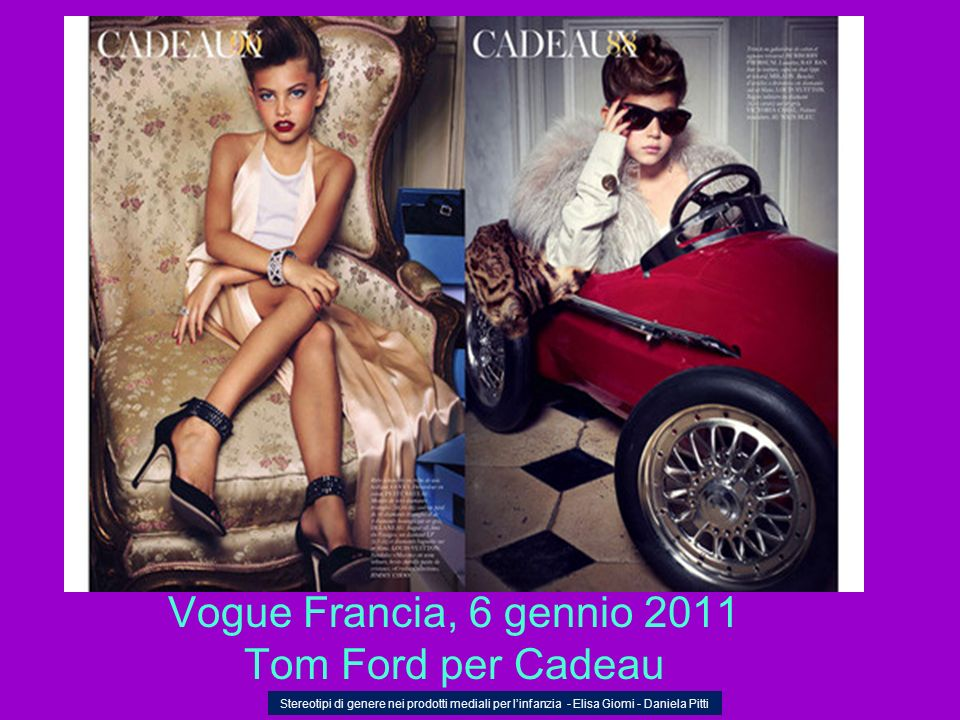 Vogue Francia, 6 gennio 2011 Tom Ford per Cadeau Stereotipi di genere nei prodotti mediali per linfanzia - Elisa Giomi - Daniela Pitti