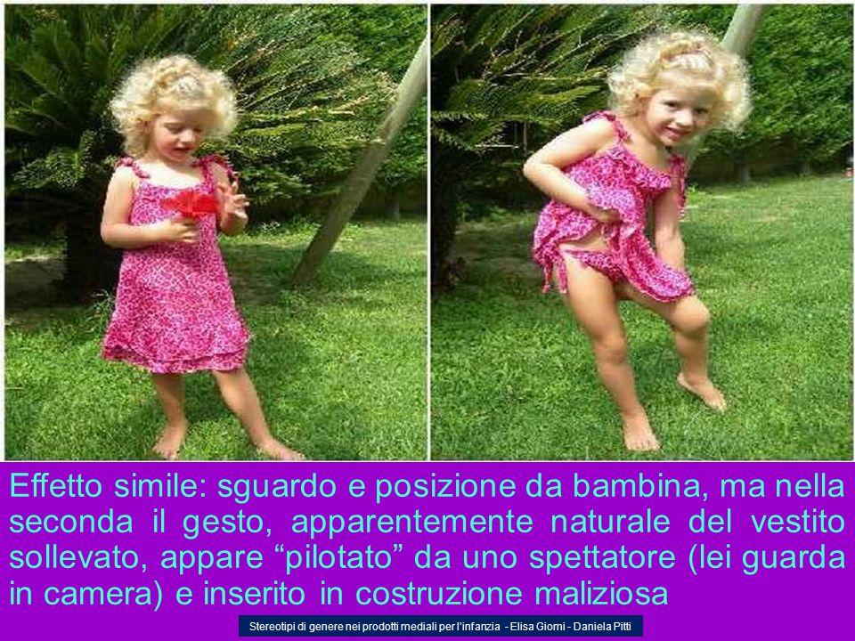 Effetto simile: sguardo e posizione da bambina, ma nella seconda il gesto, apparentemente naturale del vestito sollevato, appare pilotato da uno spett