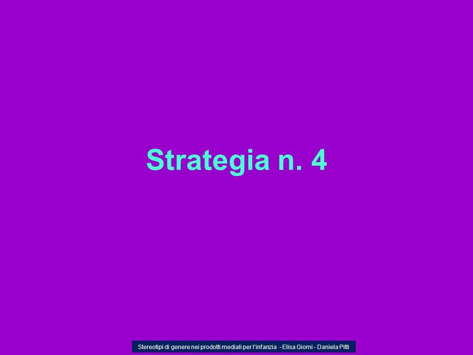 Strategia n. 4 Stereotipi di genere nei prodotti mediali per linfanzia - Elisa Giomi - Daniela Pitti