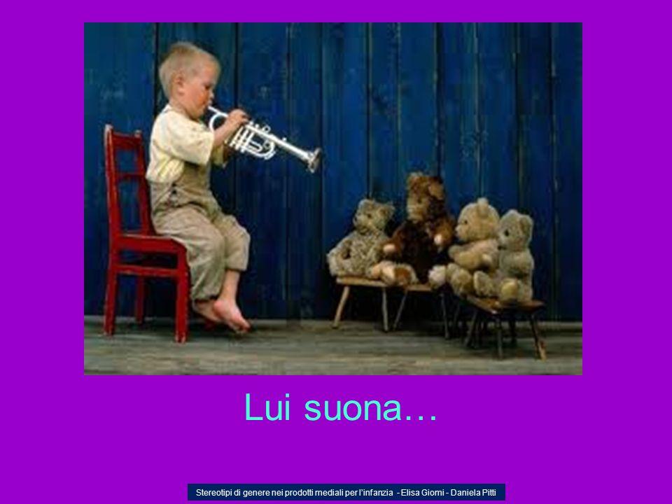 Lui suona… Stereotipi di genere nei prodotti mediali per linfanzia - Elisa Giomi - Daniela Pitti