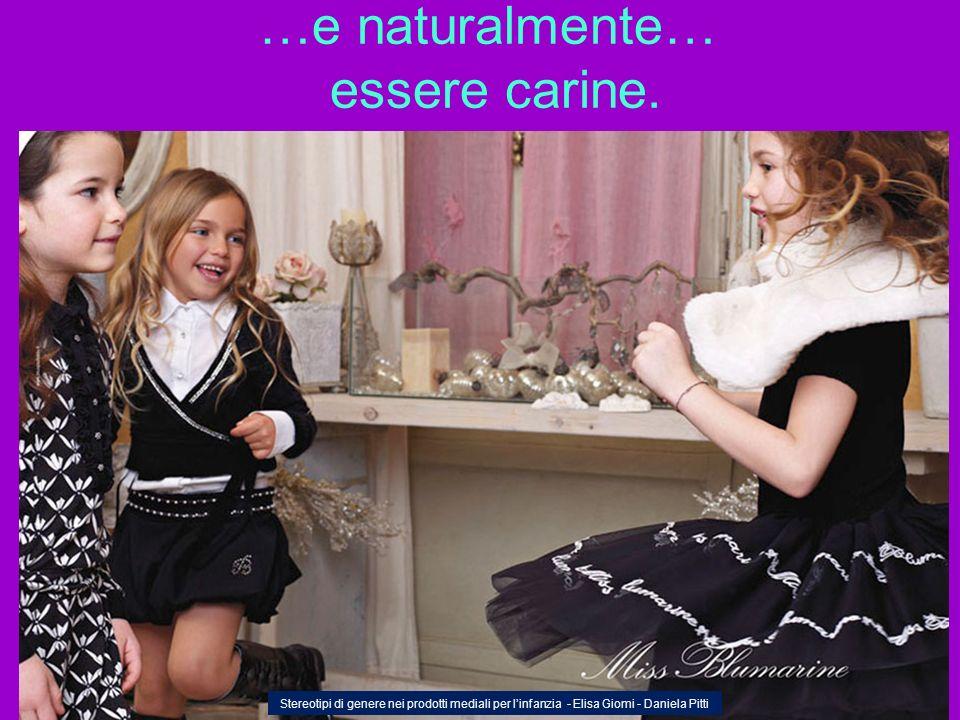 …e naturalmente… essere carine. Stereotipi di genere nei prodotti mediali per linfanzia - Elisa Giomi - Daniela Pitti