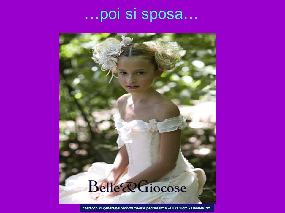 …poi si sposa… Stereotipi di genere nei prodotti mediali per linfanzia - Elisa Giomi - Daniela Pitti