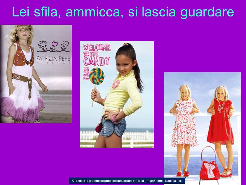 Lei sfila, ammicca, si lascia guardare Stereotipi di genere nei prodotti mediali per linfanzia - Elisa Giomi - Daniela Pitti
