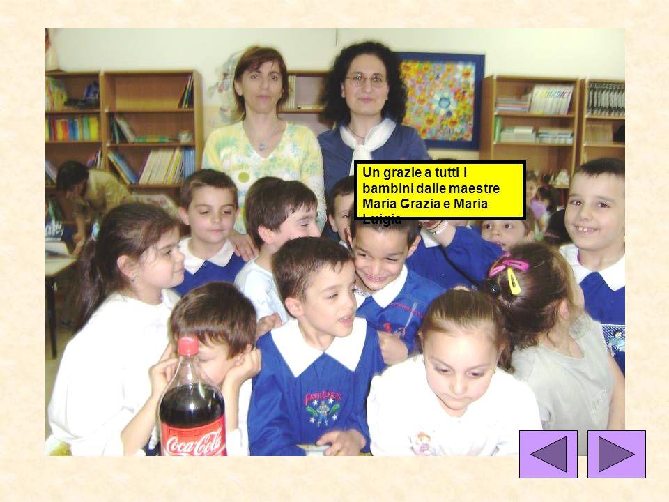 Un grazie a tutti i bambini dalle maestre Maria Grazia e Maria Luigia
