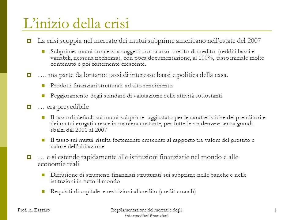 La crisi subprime: gli eventi e gli attori Alberto Zazzaro Università Politecnica delle Marche Regolamentazione dei mercati e degli intermediari finanziari Lezione I