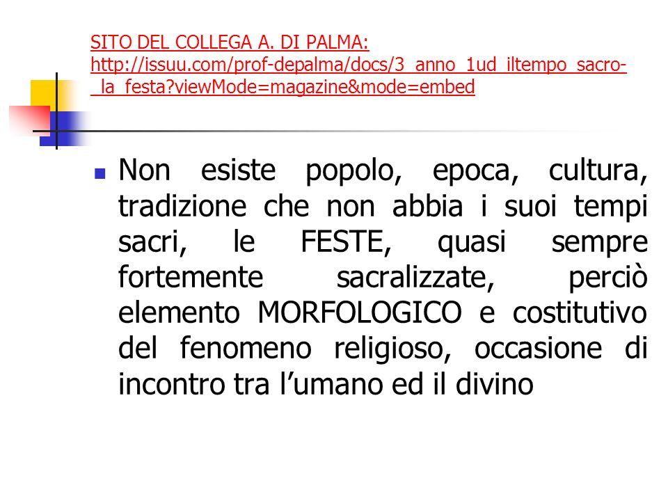 SITO DEL COLLEGA A. DI PALMA: http://issuu.com/prof-depalma/docs/3_anno_1ud_iltempo_sacro- _la_festa?viewMode=magazine&mode=embed Non esiste popolo, e