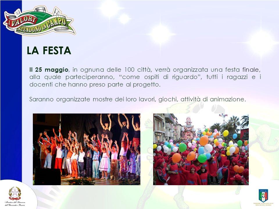LA FESTA Il 25 maggio, in ognuna delle 100 città, verrà organizzata una festa finale, alla quale parteciperanno, come ospiti di riguardo, tutti i raga