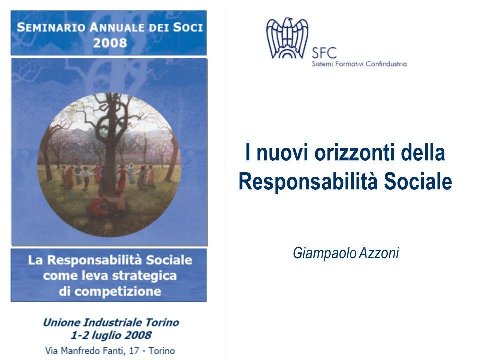 I nuovi orizzonti della Responsabilità Sociale 12 La CSR oggi non è solo...
