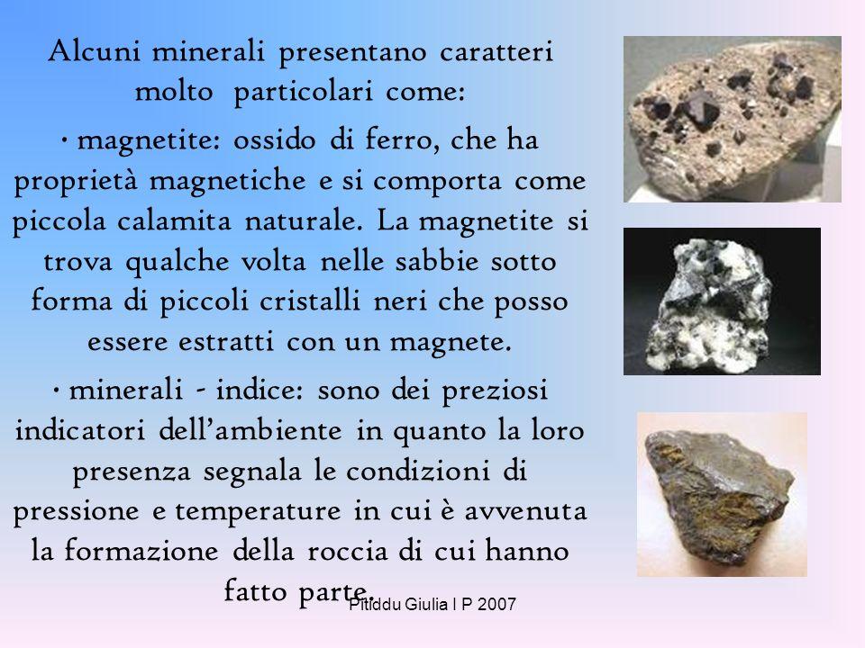 Pitiddu Giulia I P 2007 I minerali che formano la crosta terrestre sono più di 3000. Alcuni di questi sono formati da un solo atomo come : lo zolfo, l