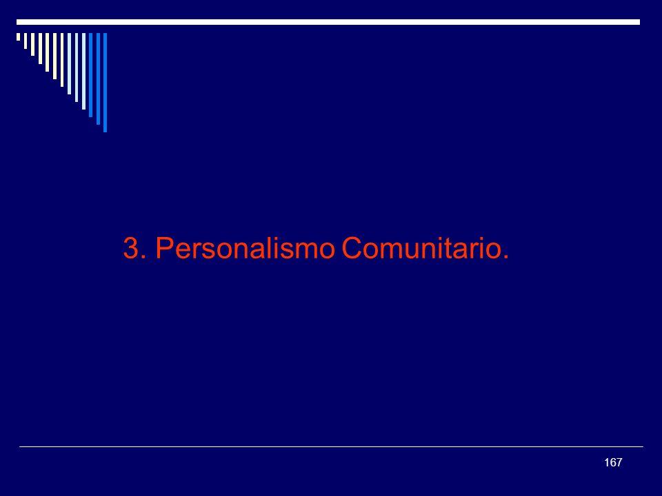 167 3. Personalismo Comunitario.