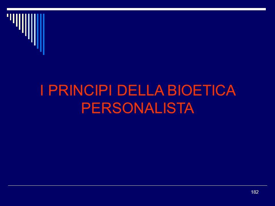 182 I PRINCIPI DELLA BIOETICA PERSONALISTA