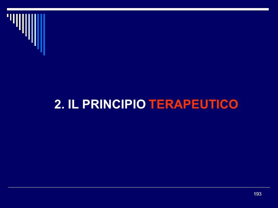 193 2. IL PRINCIPIO TERAPEUTICO