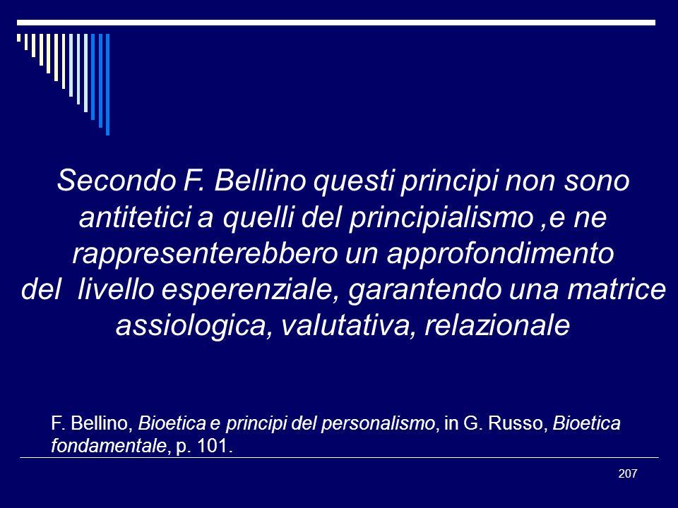 207 Secondo F. Bellino questi principi non sono antitetici a quelli del principialismo,e ne rappresenterebbero un approfondimento del livello esperenz