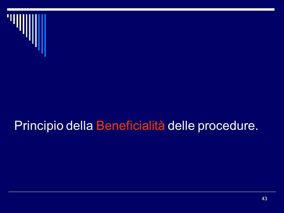 43 Principio della Beneficialità delle procedure.